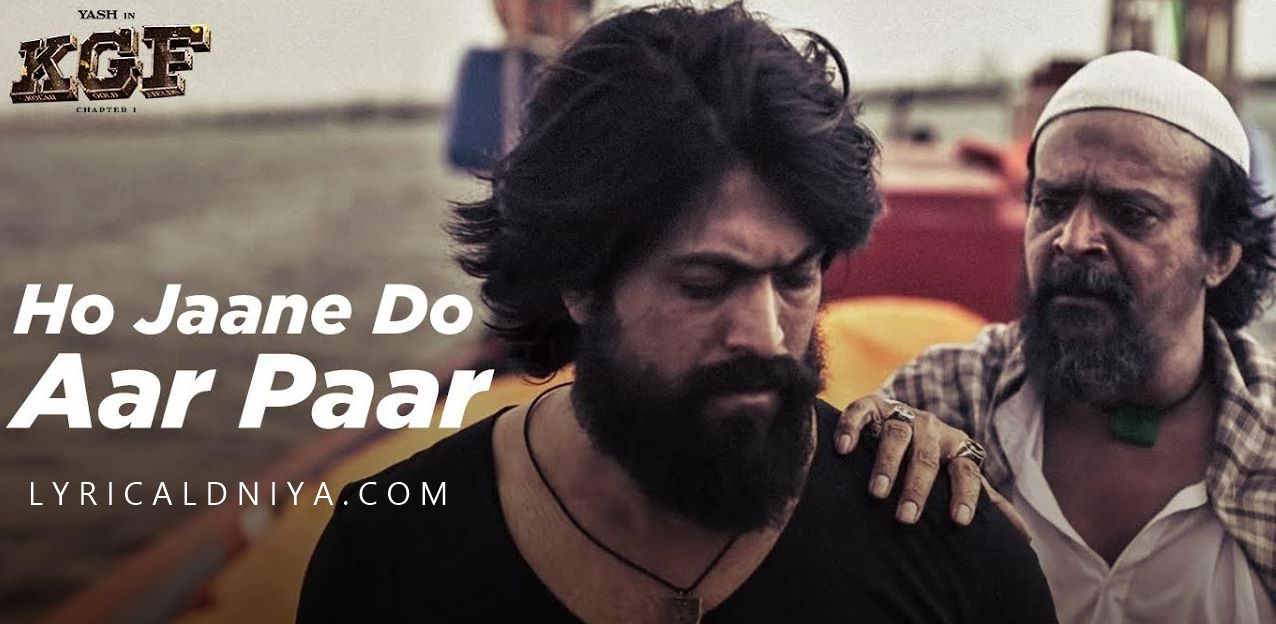 Ho Jaane Do Aar Paar Lyrics - KGF